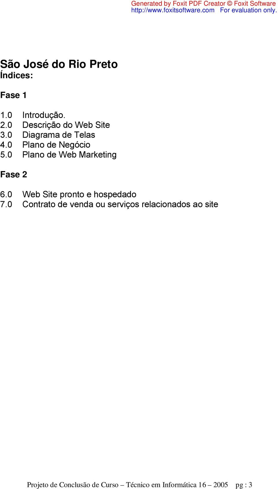 0 Plano de Web Marketing Fase 2 6.0 Web Site pronto e hospedado 7.