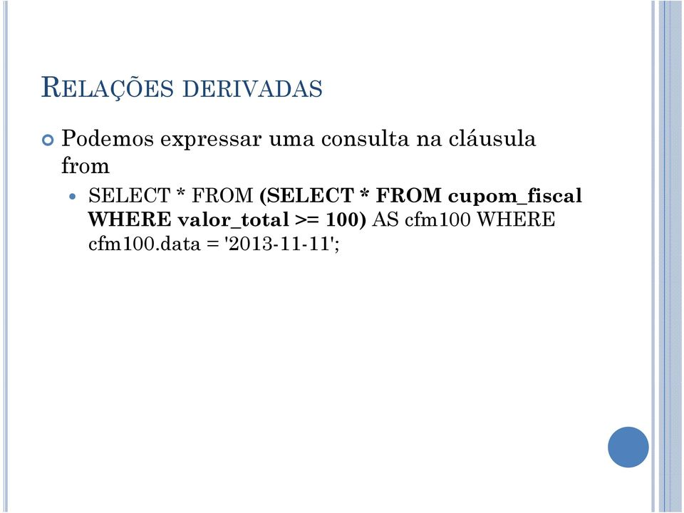 SELECT * FROM (SELECT * FROM cupom_fiscal WHERE