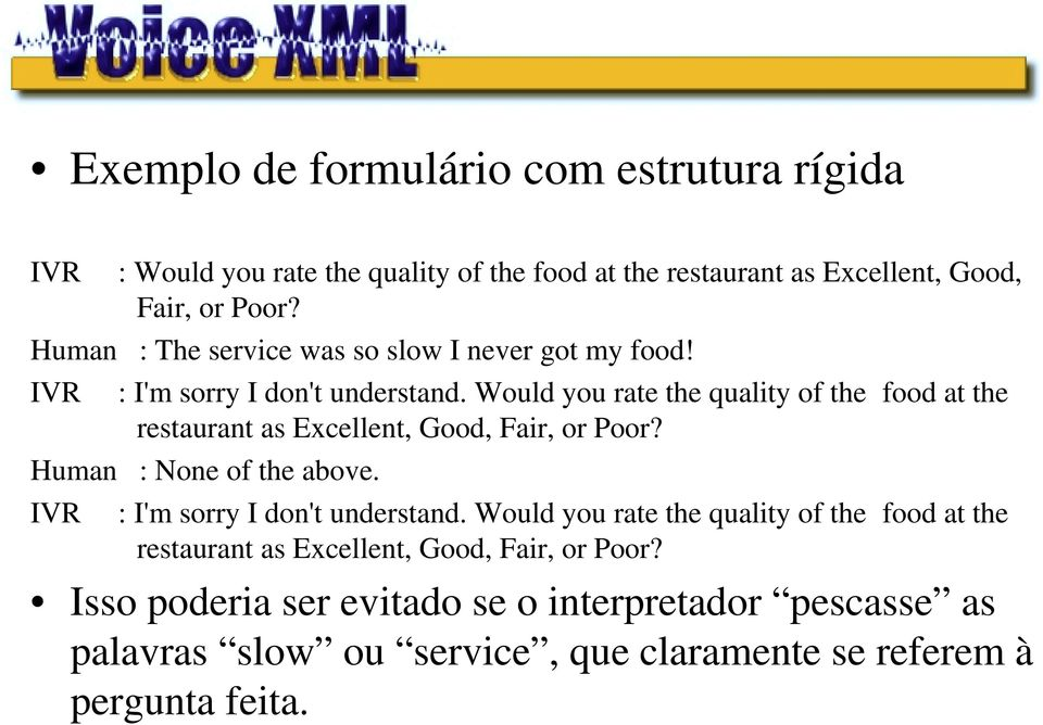 Would you rate the quality of the food at the restaurant as Excellent, Good, Fair, or Poor? Human : None of the above.