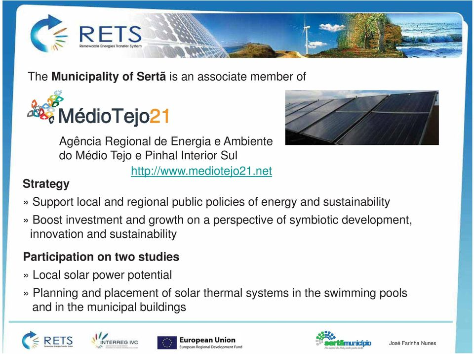 net Strategy» Support local and regional public policies of energy and sustainability» Boost investment and growth on a