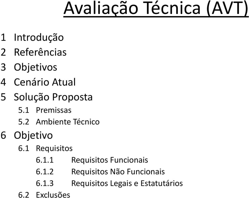 2 Ambiente Técnico 6 Objetivo 6.1 Requisitos 6.1.1 Requisitos Funcionais 6.