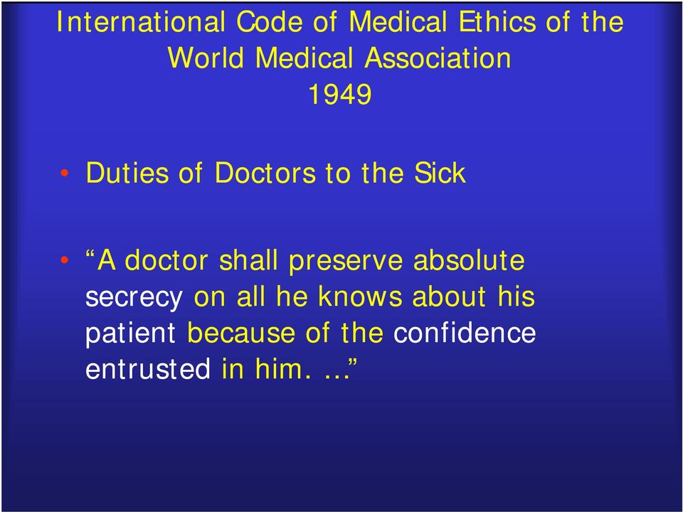 A doctor shall preserve absolute secrecy on all he