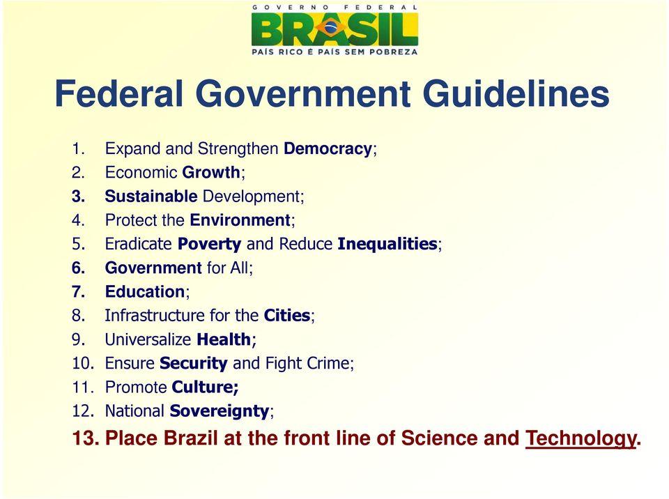 Government for All; 7. Education; 8. Infrastructure for the Cities; 9. Universalize Health; 10.