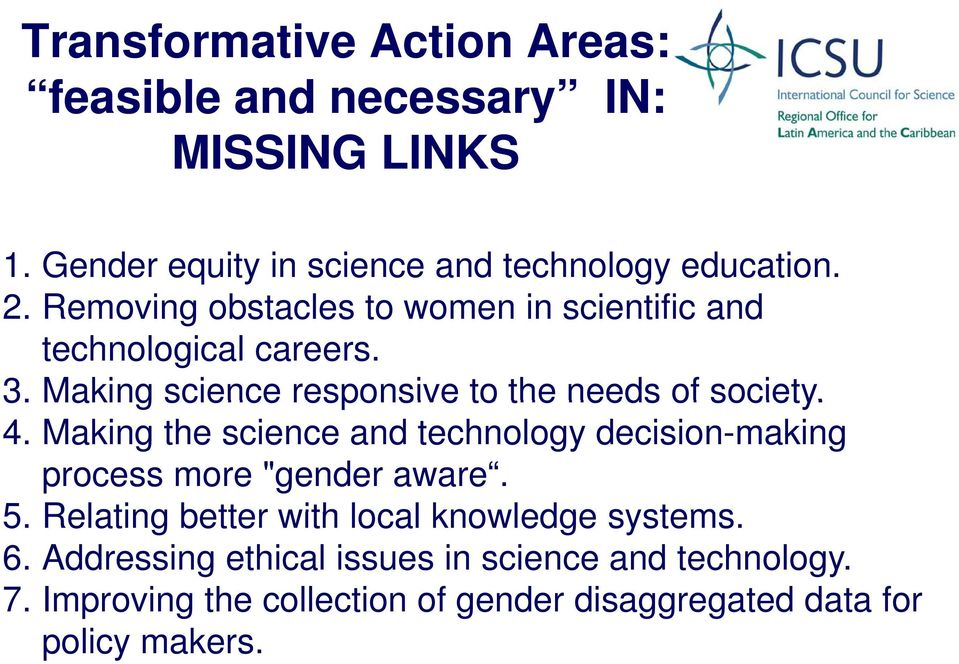"Making the science and technology decision-making process more ""gender aware. 5. Relating better with local knowledge systems."