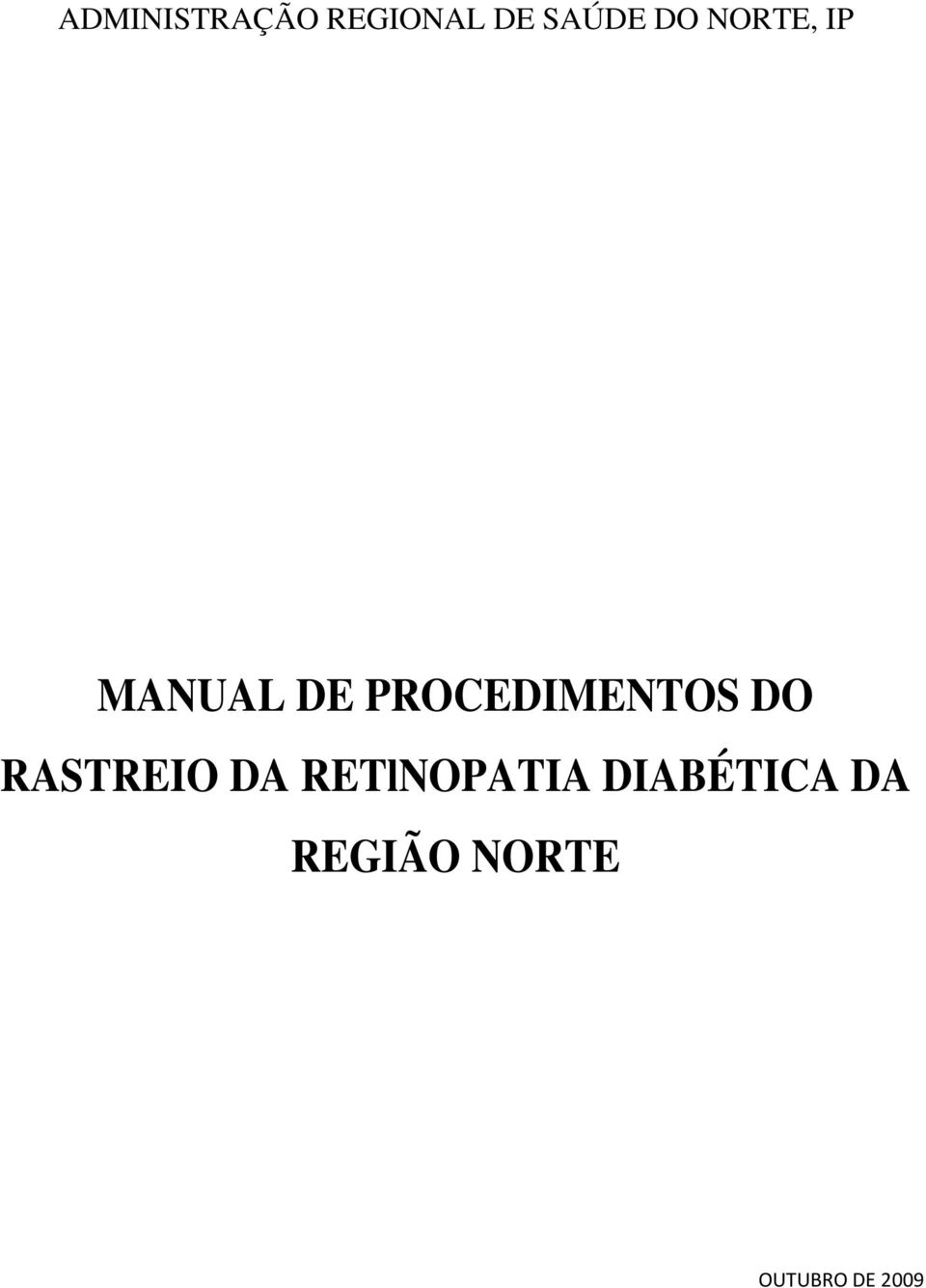 DO RASTREIO DA RETlNOPATIA