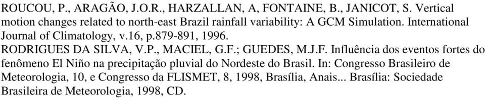 International Journal of Climatology, v.16, p.87991, 1996. RODRIGUES DA SILVA, V.P., MACIEL, G.F.