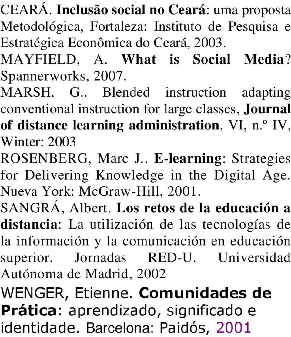 . E-learning: Strategies for Delivering Knowledge in the Digital Age. Nueva York: McGraw-Hill, 2001. SANGRÁ, Albert.