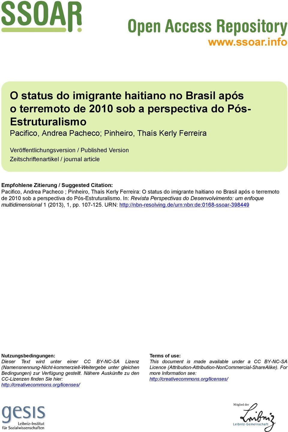 Published Version Zeitschriftenartikel / journal article Empfohlene Zitierung / Suggested Citation: Pacifico, Andrea Pacheco ; Pinheiro, Thaís Kerly Ferreira: O status do imigrante haitiano no Brasil