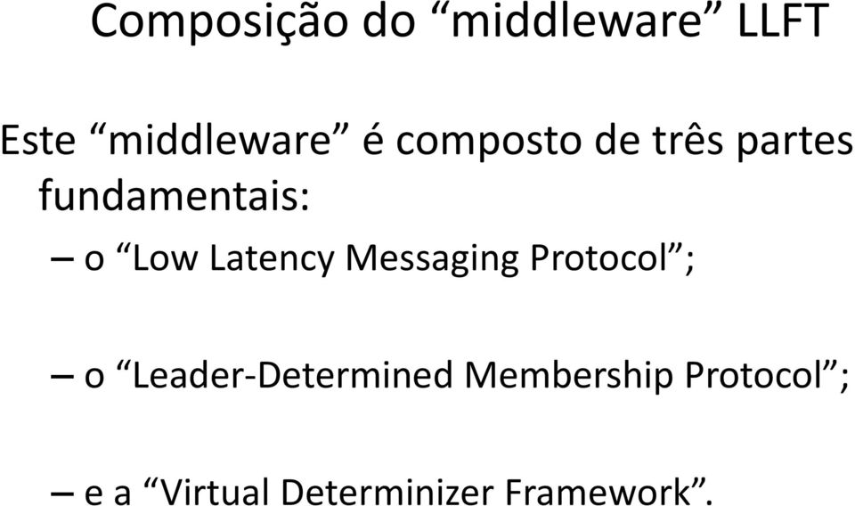 Latency Messaging Protocol ; o Leader-Determined