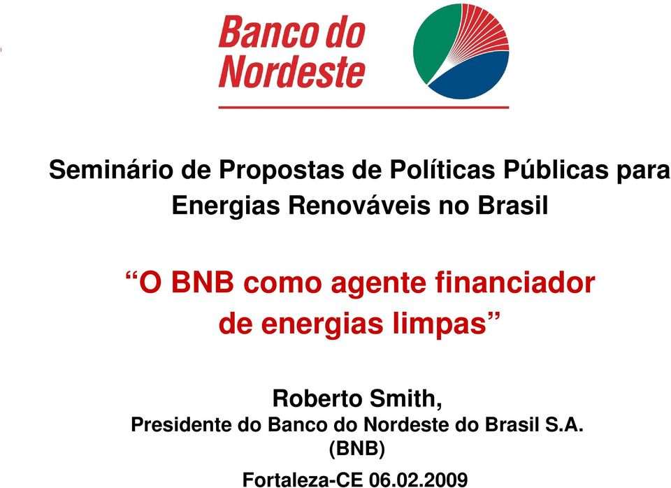 financiador de energias limpas Roberto Smith,