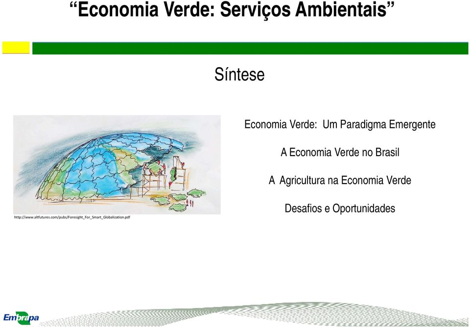 Agricultura na Economia Verde http://www.altfutures.