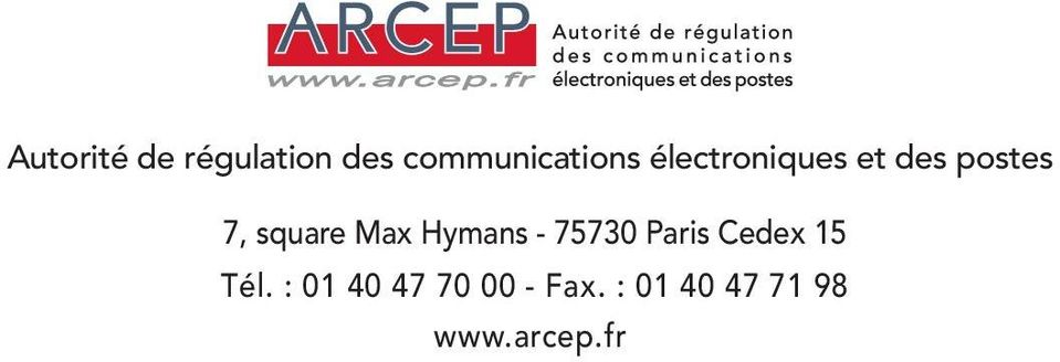 postes 7, square Max Hymans - 7573 Paris