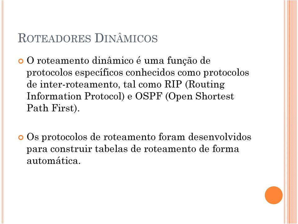 (Routing Information Protocol) e OSPF (Open Shortest Path First).