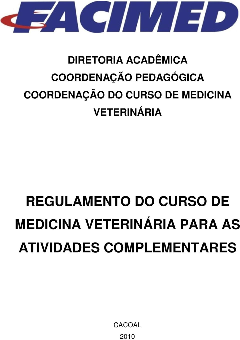REGULAMENTO DO CURSO DE MEDICINA VETERINÁRIA