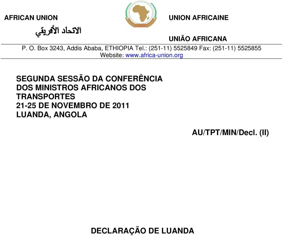 : (251-11) 5525849 Fax: (251-11) 5525855 Website: www.africa-union.