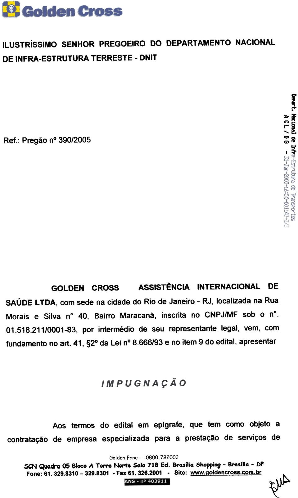 518.211/0001-83, por intermédio de seu representante legal, vem, com fundamento no art. 41, 2 da Lei n 8.