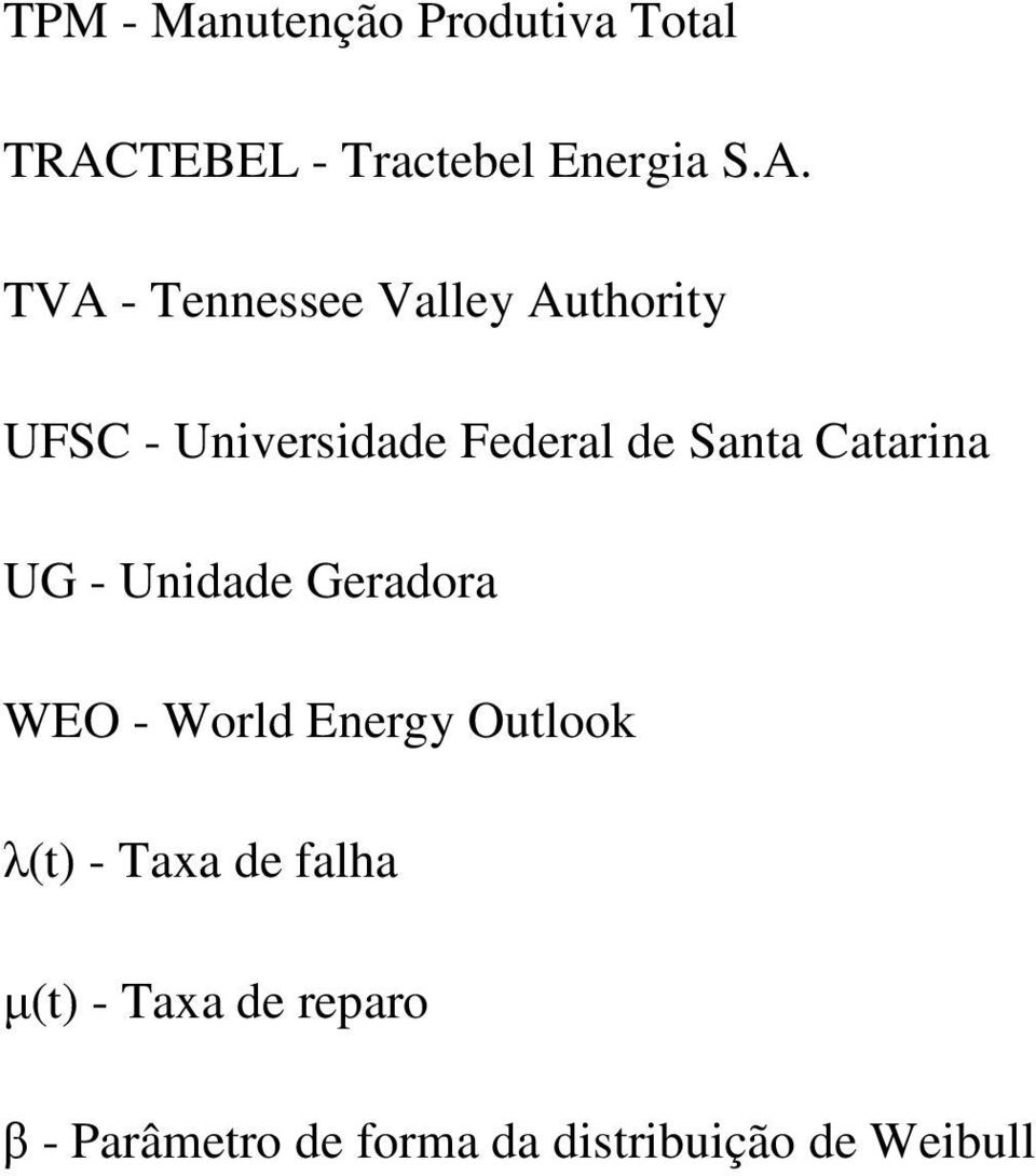 TVA - Tennessee Valley Authority UFSC - Universidade Federal de Santa