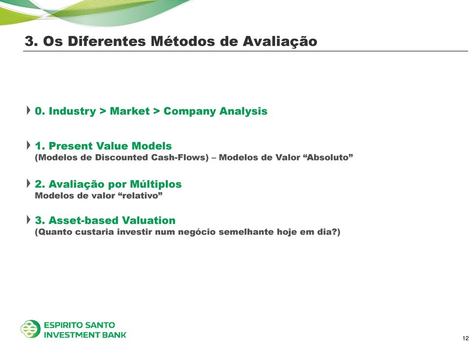 Present Value Models (Modelos de Discounted Cash-Flows) Modelos de Valor
