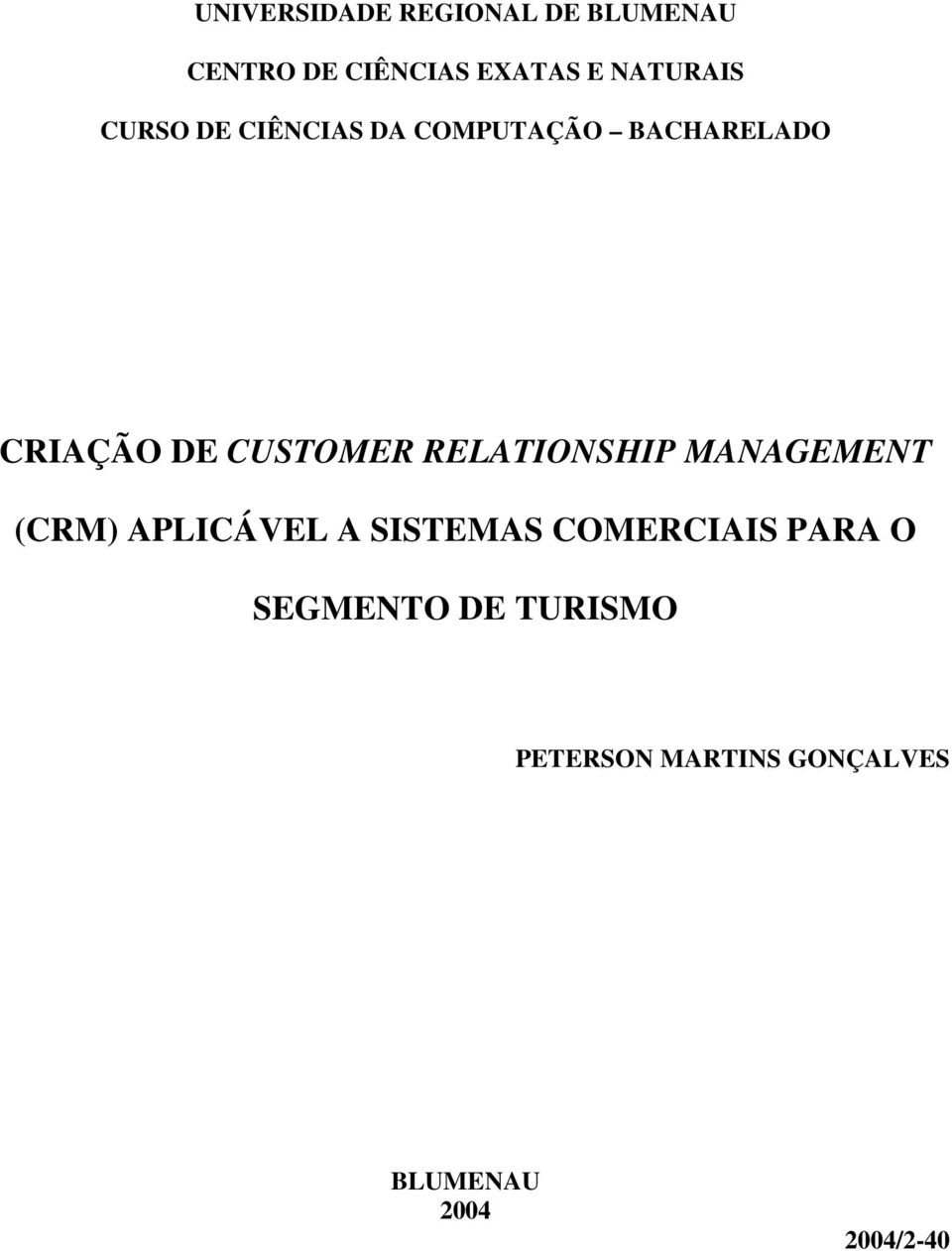 CUSTOMER RELATIONSHIP MANAGEMENT (CRM) APLICÁVEL A SISTEMAS
