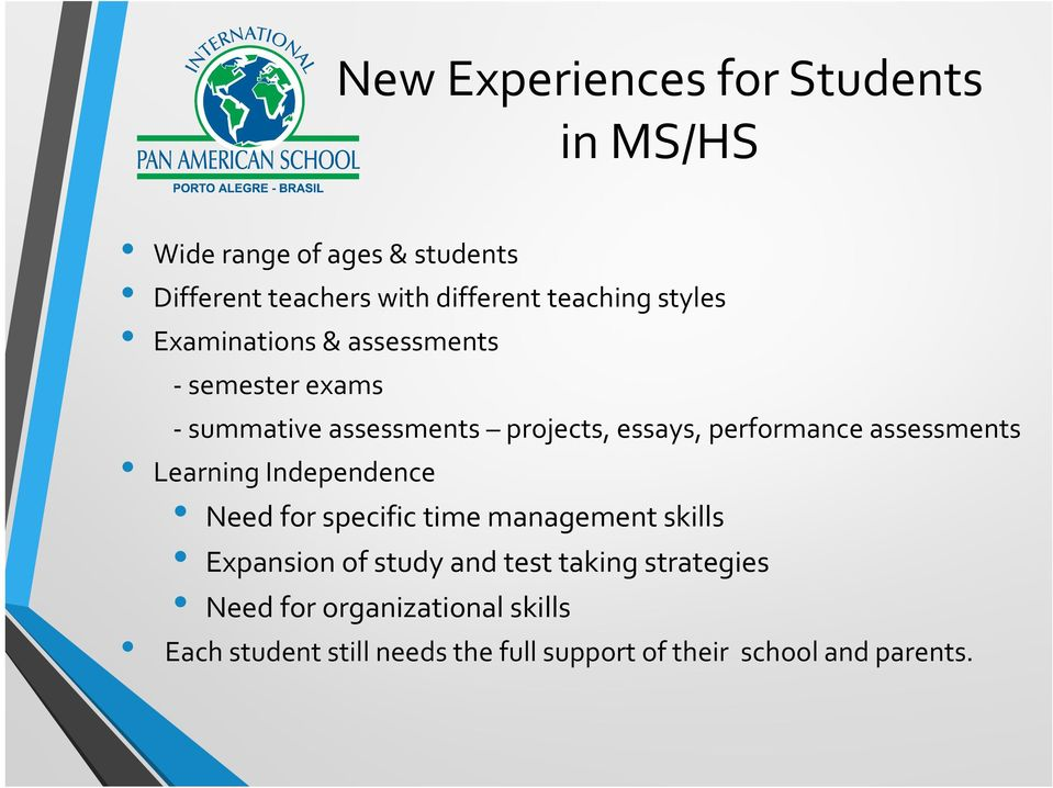 performance assessments Learning Independence Need for specific time management skills Expansion of study