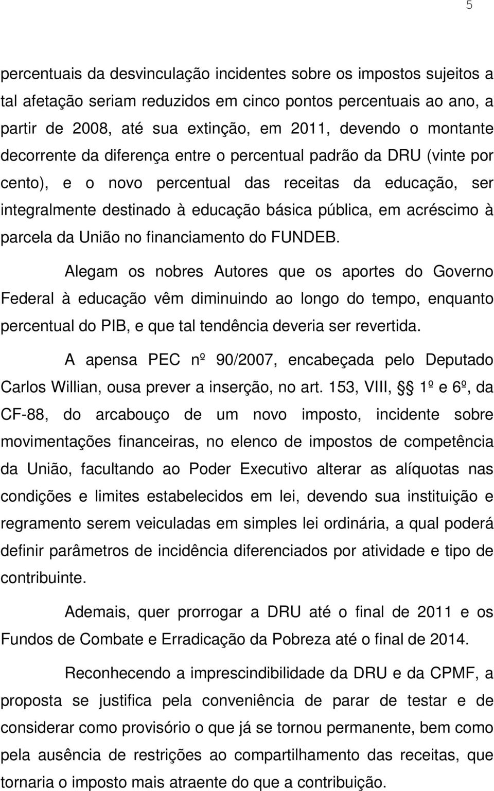 à parcela da União no financiamento do FUNDEB.