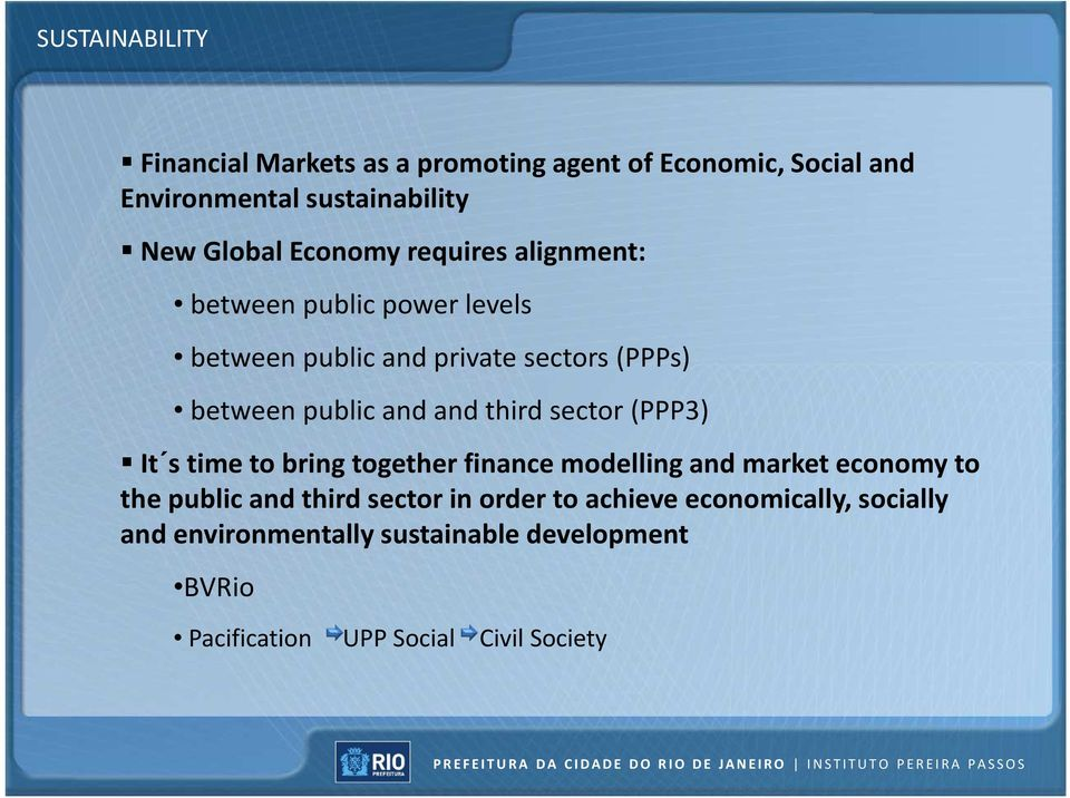 third sector (PPP3) It s time to bring together finance modellingand market economy to the public and third sector in