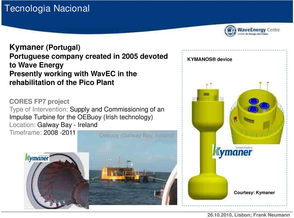 project Type of Intervention: Supply and Commissioning of an Impulse Turbine for the OEBuoy (Irish