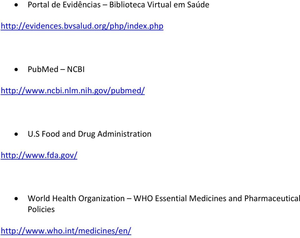 S Food and Drug Administration http://www.fda.