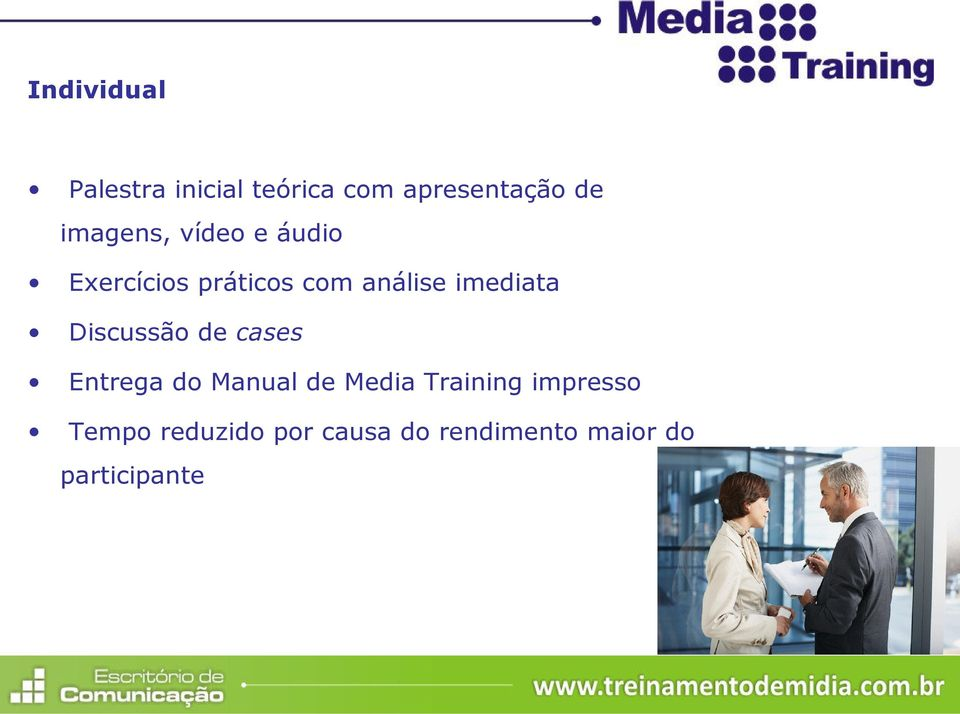 imediata Discussão de cases Entrega do Manual de Media