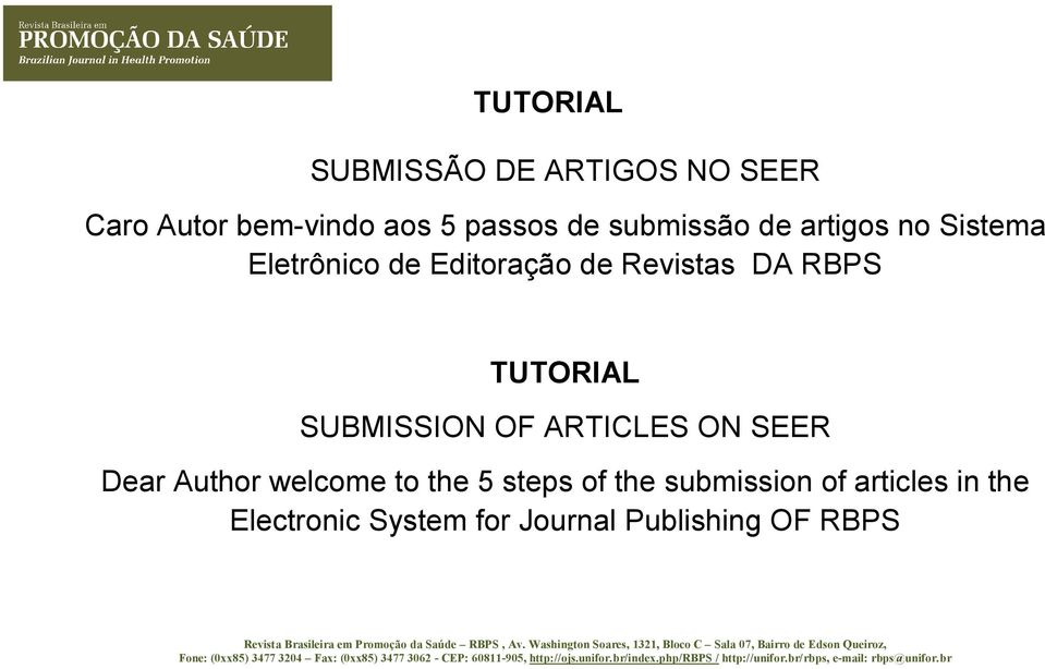 TUTORIAL SUBMISSION OF ARTICLES ON SEER Dear Author welcome to the 5 steps of