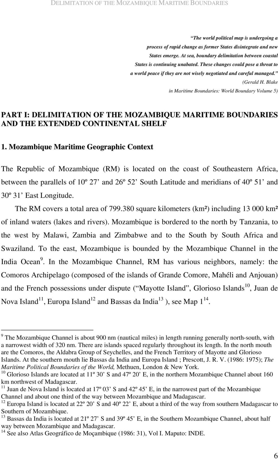 Blake in Maritime Boundaries: World Boundary Volume 5) PART I: DELIMITATION OF THE MOZAMBIQUE MARITIME BOUNDARIES AND THE EXTENDED CONTINENTAL SHELF 1.