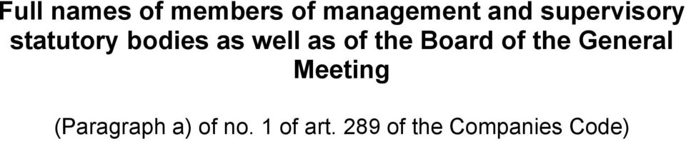 the Board of the General Meeting (Paragraph