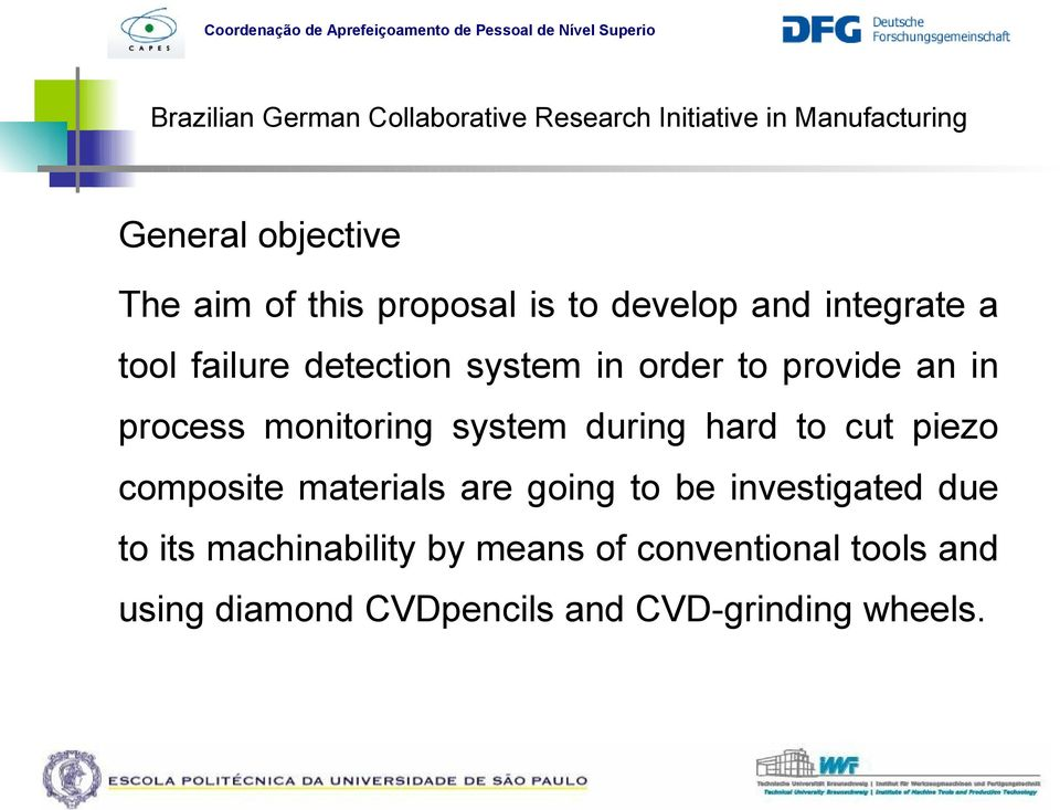 hard to cut piezo composite materials are going to be investigated due to its