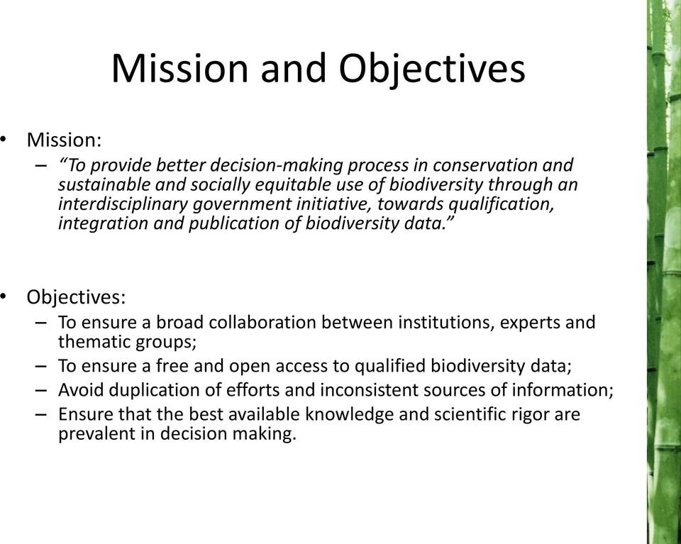 Objectives: To ensure a broad collaboration between institutions, experts and thematic groups; To ensure a free and open access to qualified