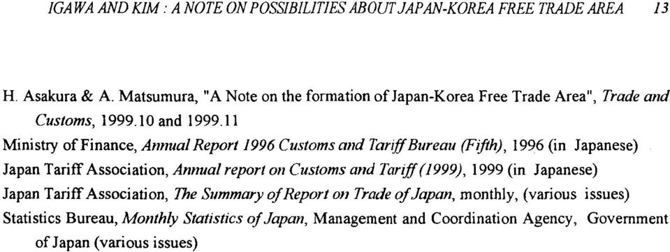 11 ' Ministry offinance, AnnualReport I996 Customs and TanlffBureau (Fifth), 1996 (in Japanese) Japan TariffAssociation, Annual report on Customs