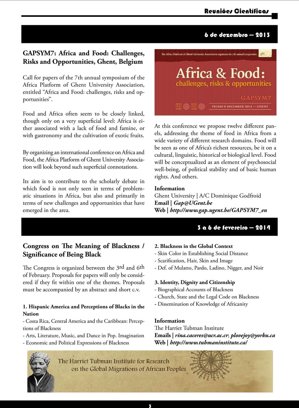 Food and Africa often seem to be closely linked, though only on a very superficial level: Africa is either associated with a lack of food and famine, or with gastronomy and the cultivation of exotic