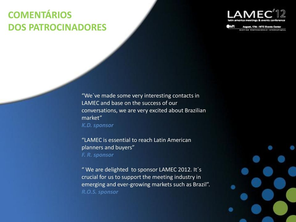 sponsor LAMEC is essential to reach Latin American planners and buyers F. R.