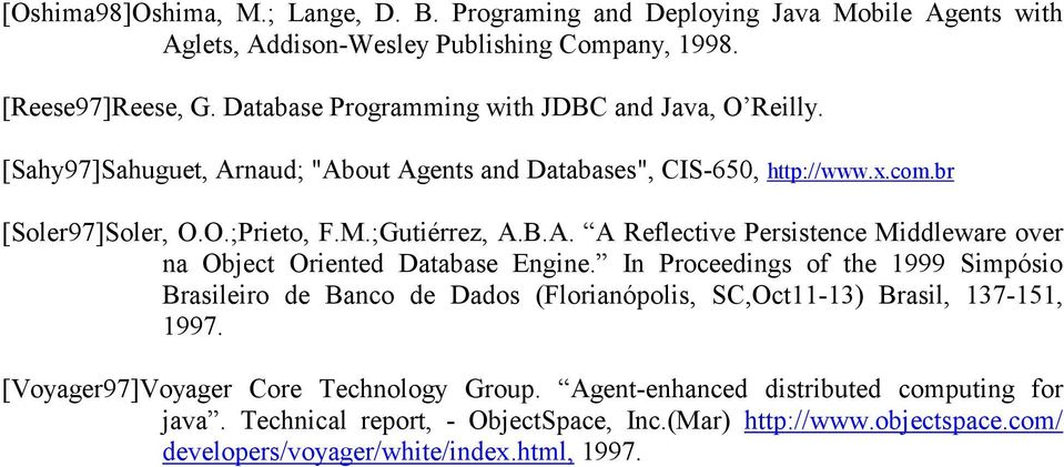 B.A. A Reflective Persistence Middleware over na Object Oriented Database Engine.