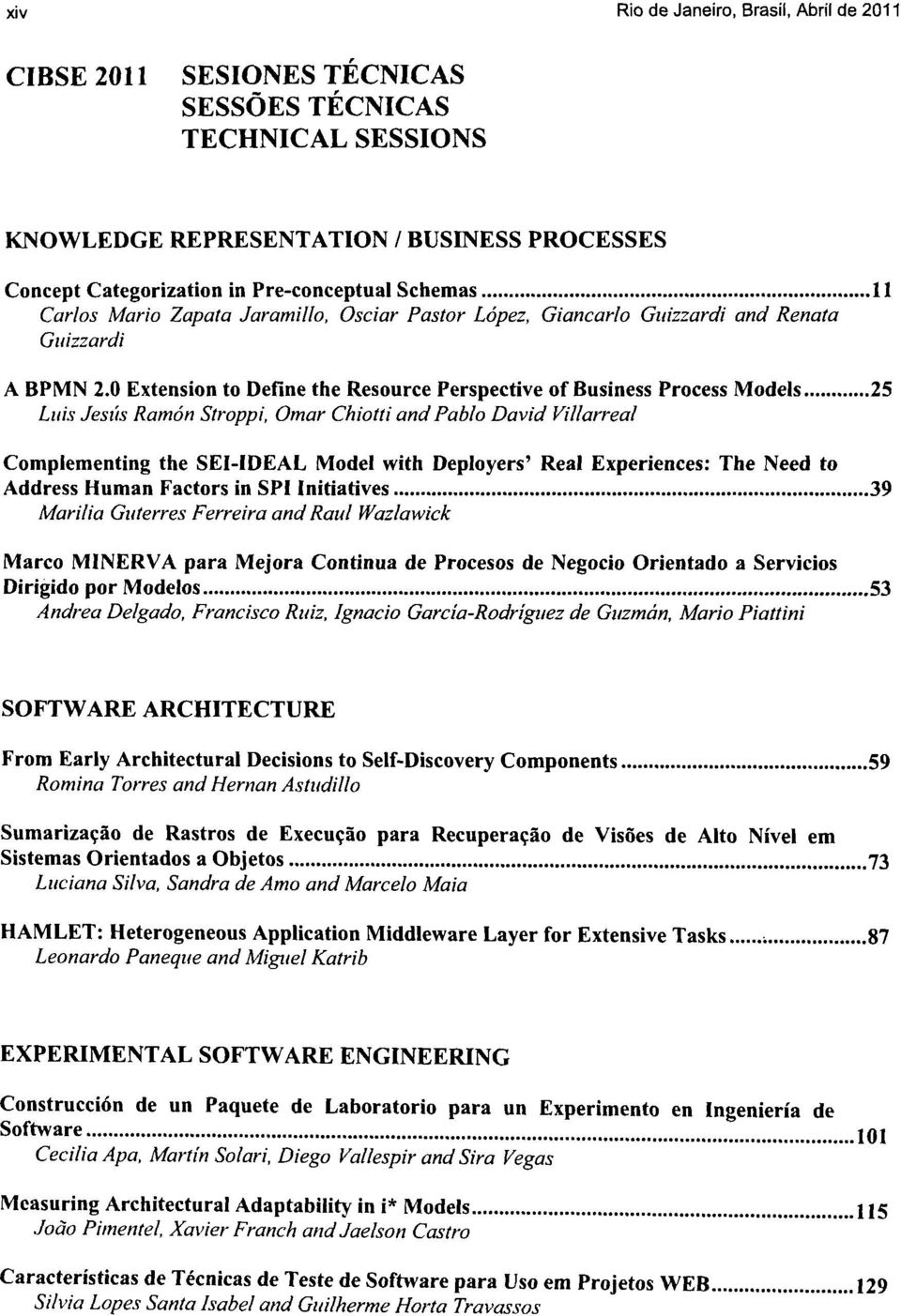 0 Extension to Define the Resource Perspective of Business Process Models 25 Luis Jesus Ramon Stroppi, Omar Chiotti andpablo David Villarreal Complementing the SEI-IDEAL Model with Deployers' Real