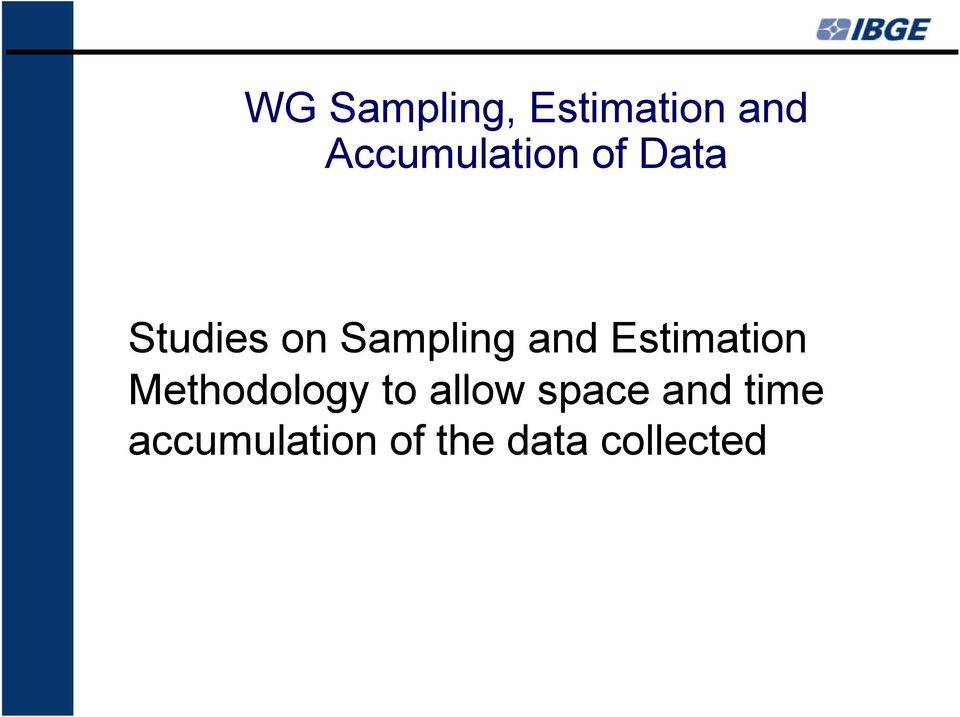Sampling and Estimation Methodology to