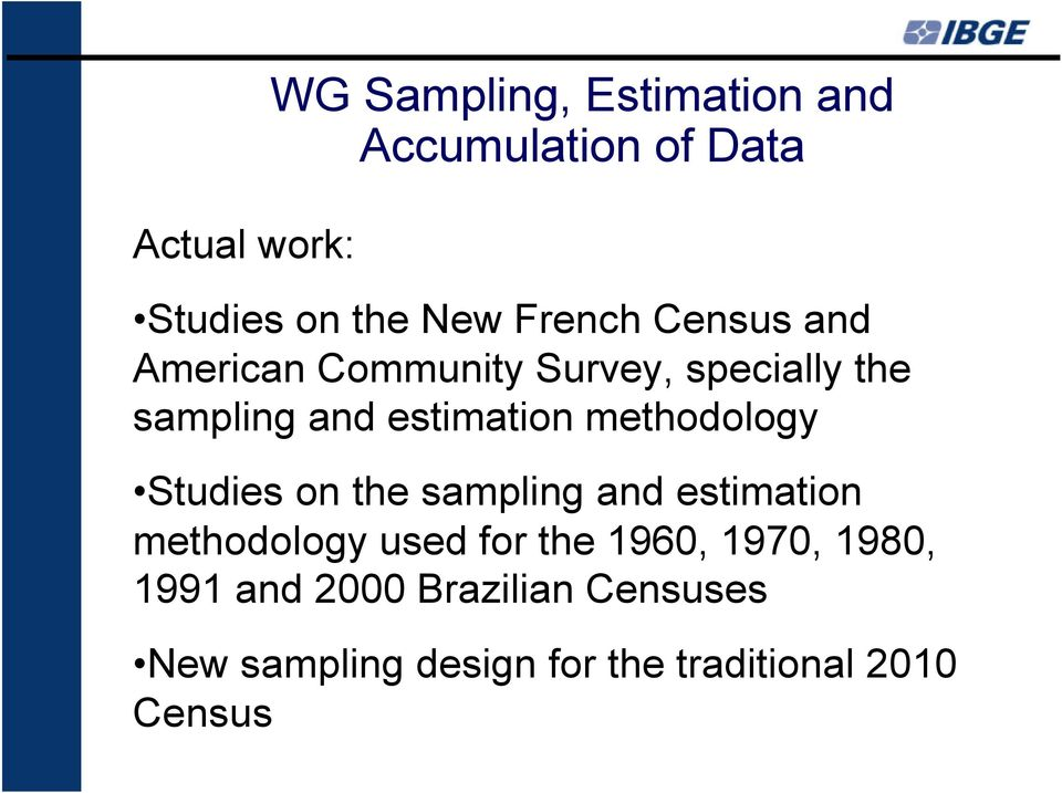 methodology Studies on the sampling and estimation methodology used for the 1960,