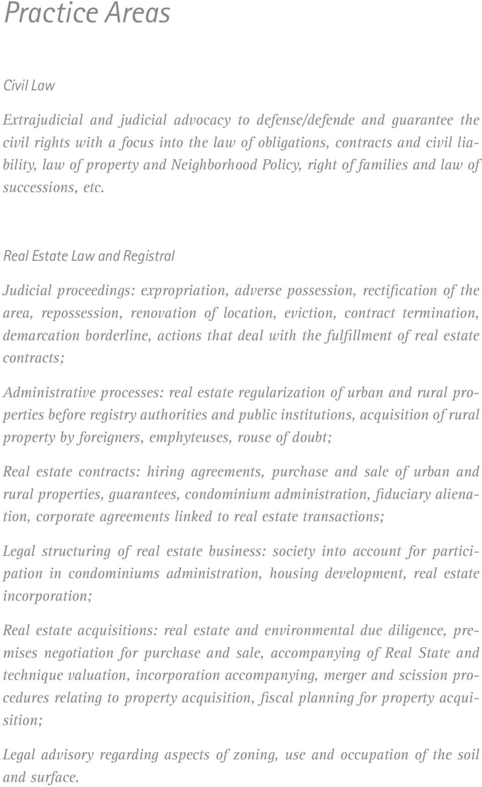 Real Estate Law and Registral Judicial proceedings: expropriation, adverse possession, rectification of the area, repossession, renovation of location, eviction, contract termination, demarcation