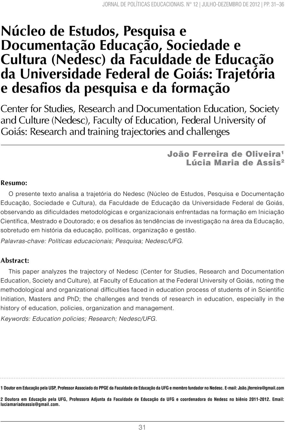 Center for Studies, Research and Documentation Education, Society and Culture (Nedesc), Faculty of Education, Federal University of Goiás: Research and training trajectories and challenges João