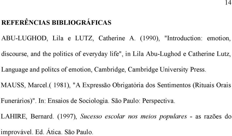 and politcs of emotion, Cambridge, Cambridge University Press. MAUSS, Marcel.