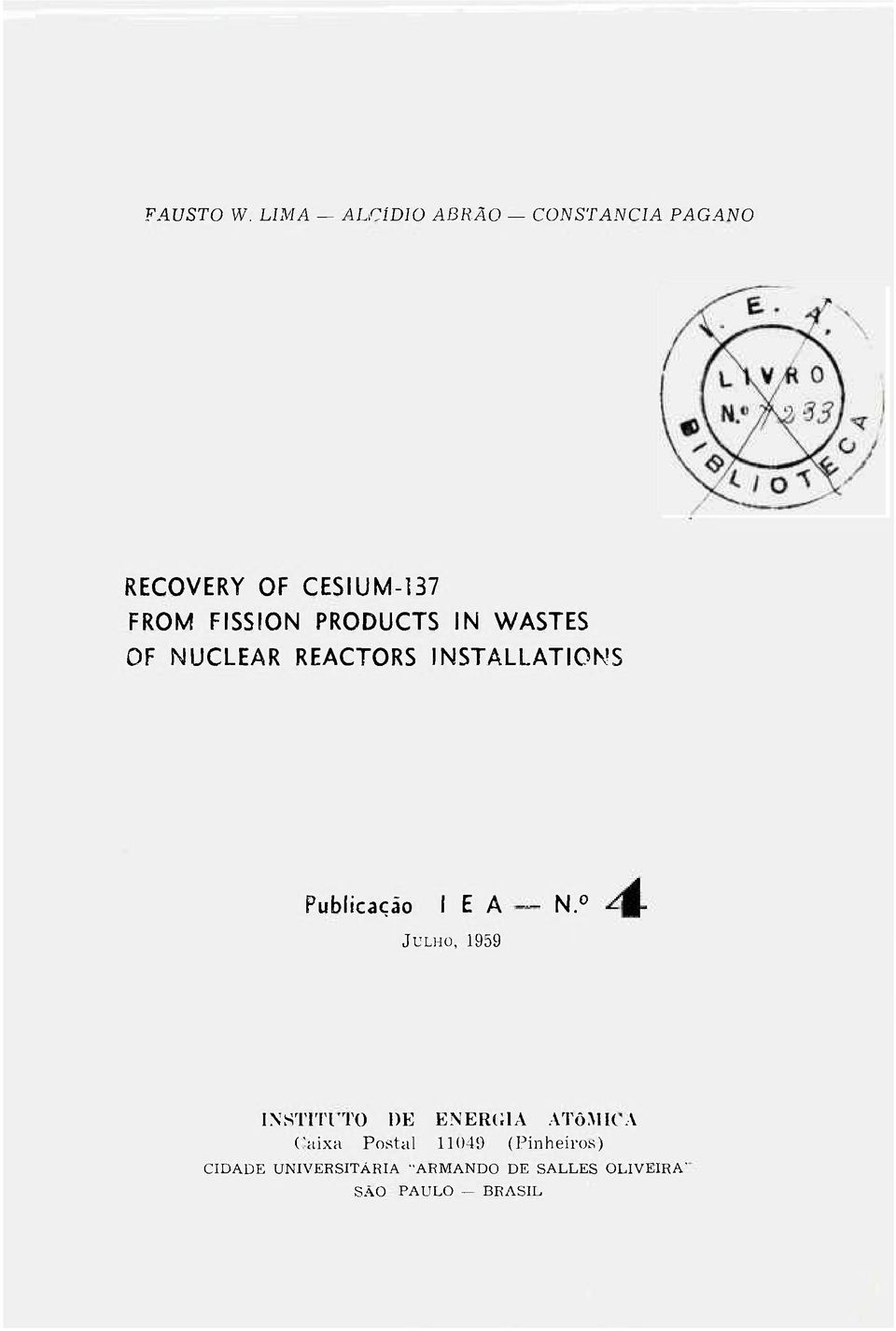 PRODUCTS IN WASTES OF NUCLEAR REACTORS INSTALLATIONS Publicação I E A N.