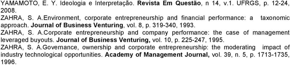 ZAHRA, S. A.Corporate entrepreneurship and company performance: the case of management leveraged buyouts. Journal of Business Venturing, vol. 10, p.