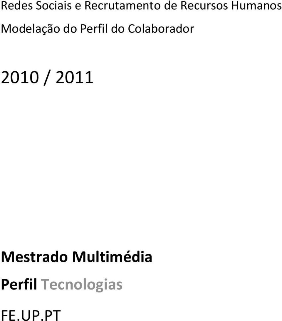 Perfil do Colaborador 2010 / 2011