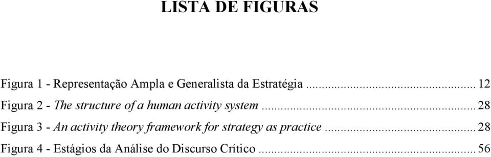 .. 28 Figura 3 - An activity theory framework for strategy as