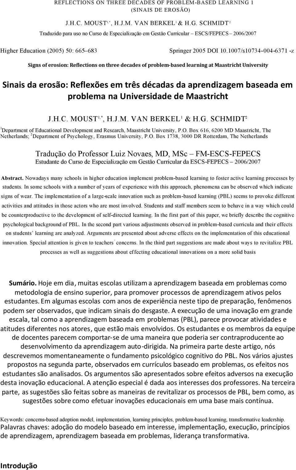 problema na Universidade de Maastricht 1 Department of Educational Development and Research, Maastricht University, P.O.