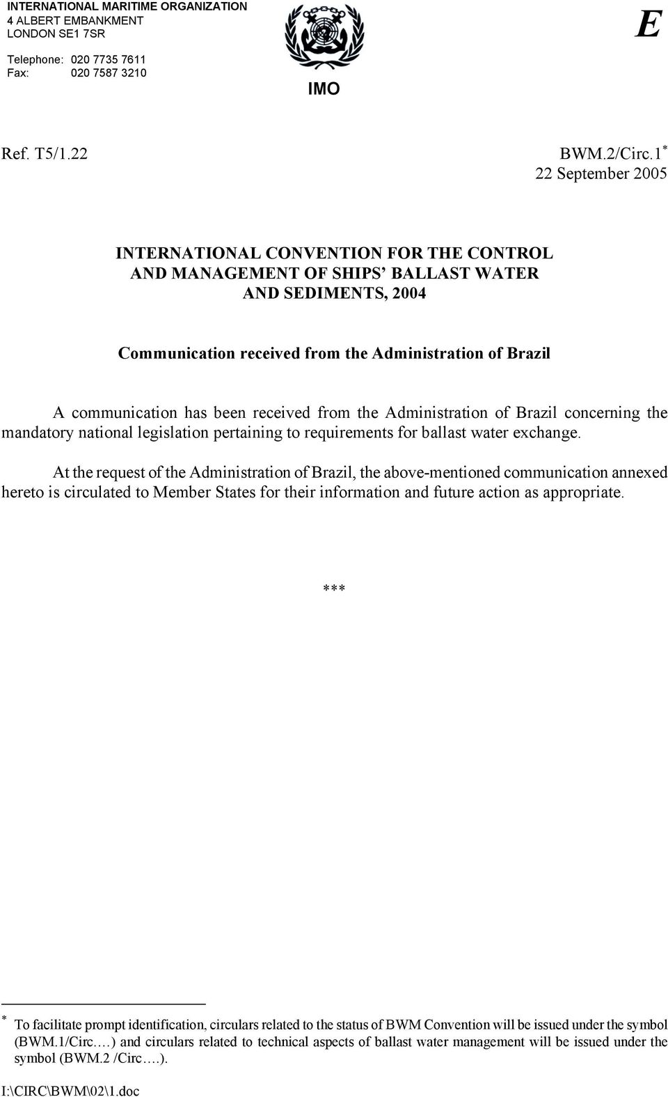 been received from the Administration of Brazil concerning the mandatory national legislation pertaining to requirements for ballast water exchange.